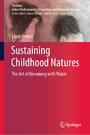 Sustaining Childhood Natures - The Art of Becoming with Water