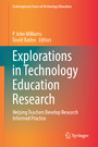 Explorations in Technology Education Research - Helping Teachers Develop Research Informed Practice