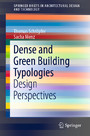 Dense and Green Building Typologies - Design Perspectives