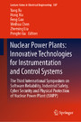Nuclear Power Plants: Innovative Technologies for Instrumentation and Control Systems - The Third International Symposium on Software Reliability, Industrial Safety, Cyber Security and Physical Protection of Nuclear Power Plant (ISNPP)