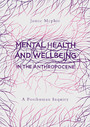 Mental Health and Wellbeing in the Anthropocene - A Posthuman Inquiry
