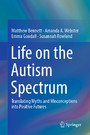 Life on the Autism Spectrum - Translating Myths and Misconceptions into Positive Futures