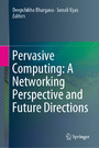 Pervasive Computing: A Networking Perspective and Future Directions
