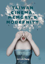 Taiwan Cinema, Memory, and Modernity