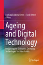 Ageing and Digital Technology - Designing and Evaluating Emerging Technologies for Older Adults