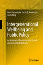 Intergenerational Wellbeing and Public Policy - An Integrated Environmental, Social, and Economic Framework