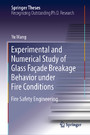 Experimental and Numerical Study of Glass Façade Breakage Behavior under Fire Conditions - Fire Safety Engineering