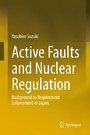 Active Faults and Nuclear Regulation - Background to Requirement Enforcement in Japan