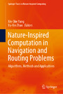 Nature-Inspired Computation in Navigation and Routing Problems - Algorithms, Methods and Applications