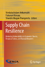Supply Chain Resilience - Reducing Vulnerability to Economic Shocks, Financial Crises, and Natural Disasters