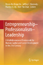 Entrepreneurship-Professionalism-Leadership - A Multidimensional Framework for Human Capital and Career Development in the 21st Century