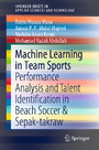 Machine Learning in Team Sports - Performance Analysis and Talent Identification in Beach Soccer & Sepak-takraw