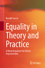 Equality in Theory and Practice - A Moral Argument for Ethical Improvements