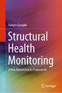 Structural Health Monitoring - A Non-Deterministic Framework