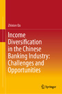 Income Diversification in the Chinese Banking Industry: Challenges and Opportunities