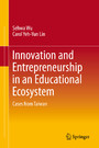 Innovation and Entrepreneurship in an Educational Ecosystem - Cases from Taiwan