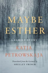 Maybe Esther - A Family Story