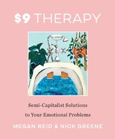 $9 Therapy - Semi-Capitalist Solutions to Your Emotional Problems