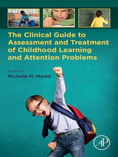 The Clinical Guide to Assessment and Treatment of Childhood Learning and Attention Problems - Clinical Guide to Assessment and Treatment of Childhood Learning and Attention Problems