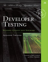 Developer Testing - Building Quality into Software