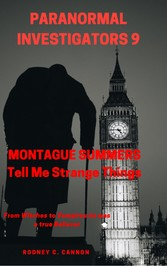 Paranormal Investigators 9 Montague Summers - Tell Me Strange Things