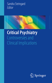 Critical Psychiatry - Controversies and Clinical Implications