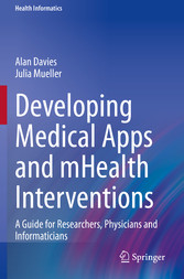 Developing Medical Apps and mHealth Interventions - A Guide for Researchers, Physicians and Informaticians