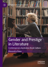 Gender and Prestige in Literature - Contemporary Australian Book Culture