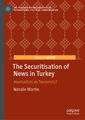 The Securitisation of News in Turkey - Journalists as Terrorists?