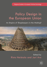 Policy Design in the European Union - An Empire of Shopkeepers in the Making?