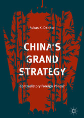 China's Grand Strategy - Contradictory Foreign Policy?