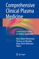 Comprehensive Clinical Plasma Medicine - Cold Physical Plasma for Medical Application