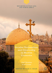 Secular Nationalism and Citizenship in Muslim Countries - Arab Christians in the Levant