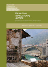 Managing Transitional Justice - Expectations of International Criminal Trials
