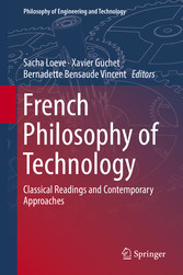 French Philosophy of Technology - Classical Readings and Contemporary Approaches
