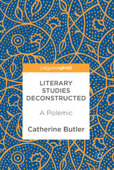 Literary Studies Deconstructed - A Polemic