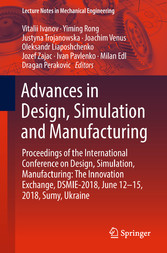 Advances in Design, Simulation and Manufacturing - Proceedings of the International Conference on Design, Simulation, Manufacturing: The Innovation Exchange, DSMIE-2018, June 12-15, 2018, Sumy, Ukraine