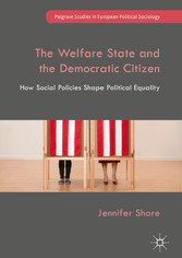 The Welfare State and the Democratic Citizen - How Social Policies Shape Political Equality