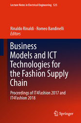 Business Models and ICT Technologies for the Fashion Supply Chain - Proceedings of IT4Fashion 2017 and IT4Fashion 2018