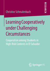 Learning Cooperatively under Challenging Circumstances - Cooperation among Students in High-Risk Contexts in El Salvador