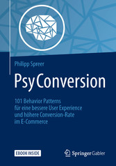 PsyConversion - 101 Behavior Patterns für eine bessere User Experience und höhere Conversion-Rate im E-Commerce