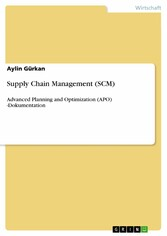 Supply Chain Management (SCM) - Advanced Planning and Optimization (APO) -Dokumentation