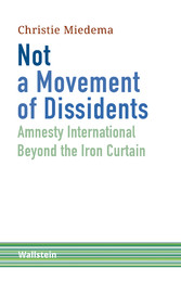 Not a Movement of Dissidents - Amnesty International Beyond the Iron Curtain