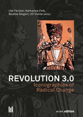 Revolution 3.0 - Iconographies of Radical Change