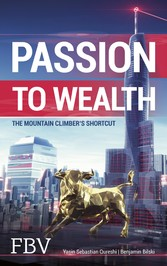 Passion to Wealth - The Mountain Climber's Shortcut