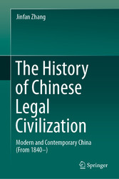 The History of Chinese Legal Civilization - Modern and Contemporary China (From 1840-)