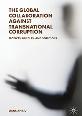 The Global Collaboration against Transnational Corruption - Motives, Hurdles, and Solutions
