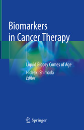 Biomarkers in Cancer Therapy - Liquid Biopsy Comes of Age