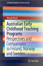 Australian Early Childhood Teaching Programs - Perspectives and Comparisons to Finland, Norway and Sweden